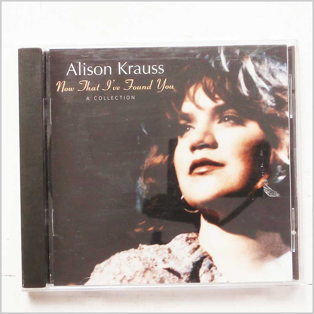 Alison Krauss and Union Station - Now That I've Found You: A Collection (11661032521)