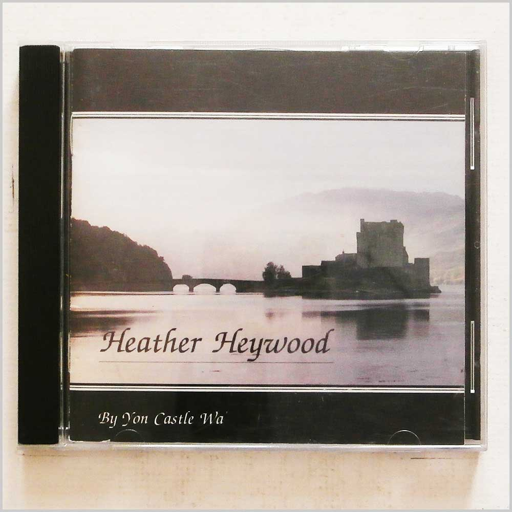 Heather Heywood - By Yon Castle Wa' (5018081005420)