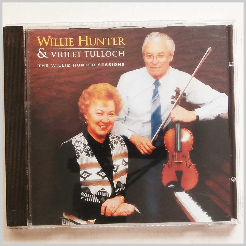 Willie Hunter and Violet Tulloch - The Willie Hunter Sessions (5018081014422)