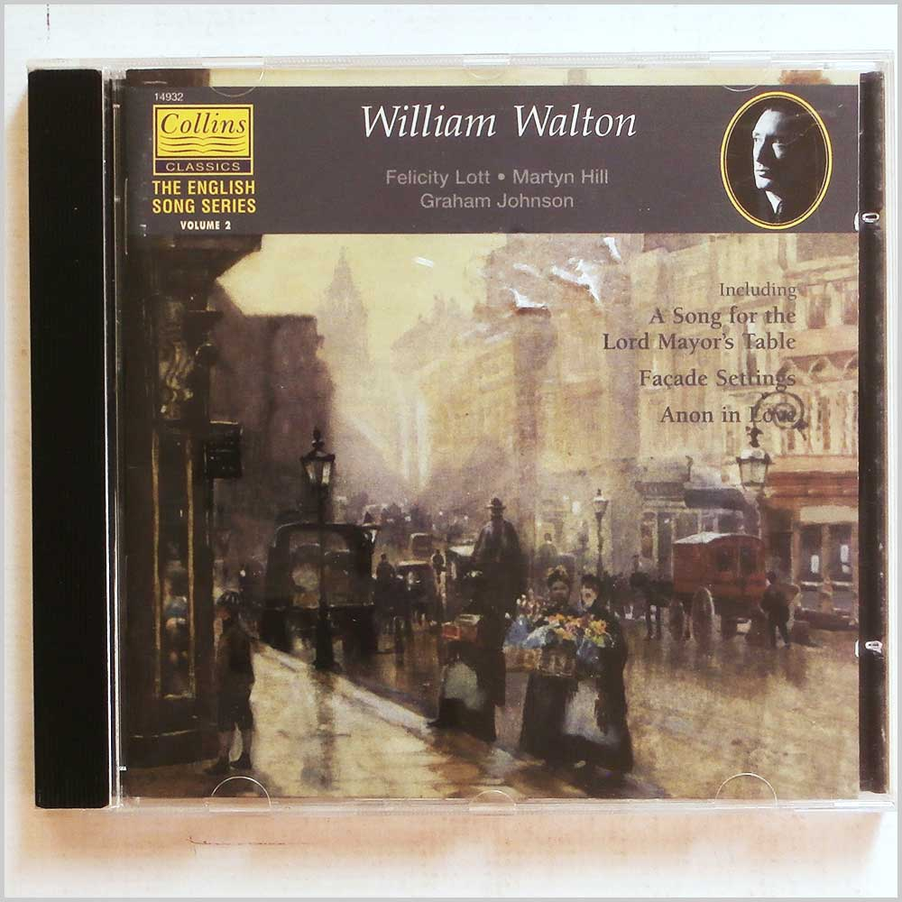 Felicity Lott, Martyn Hill, Graham Johnson - William Walton: English Song Series Volume 2 (5023391149320)