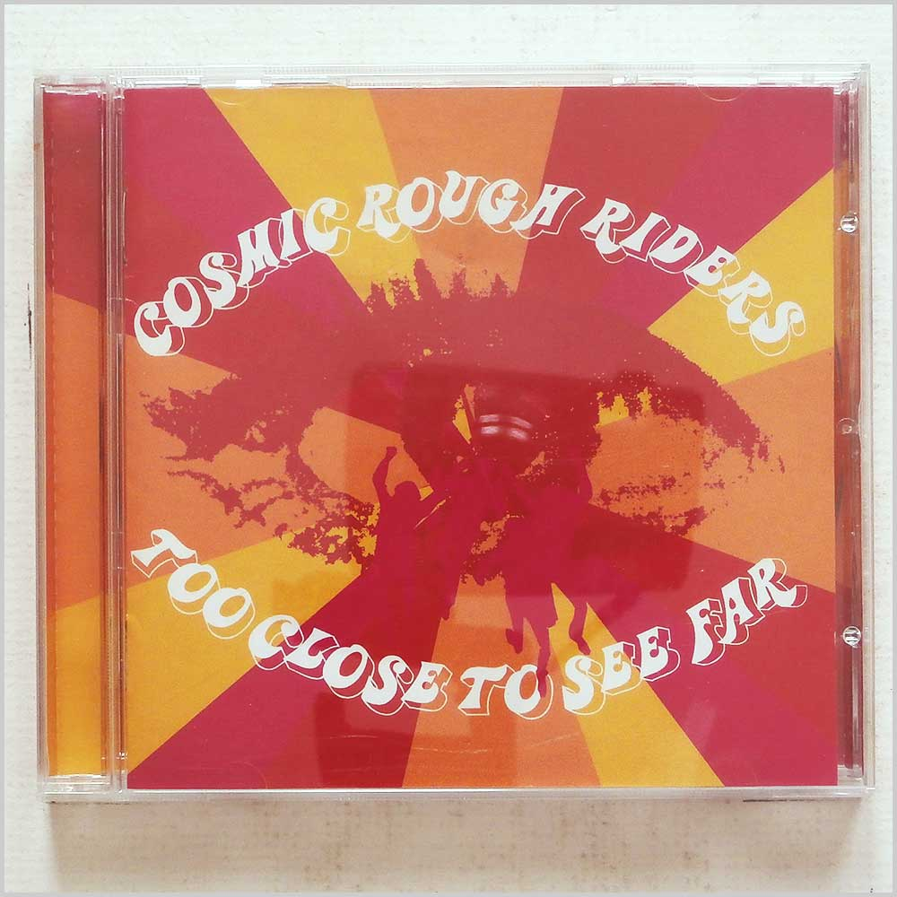 Cosmic Rough Riders - Too Close to See Far (5060053850033)