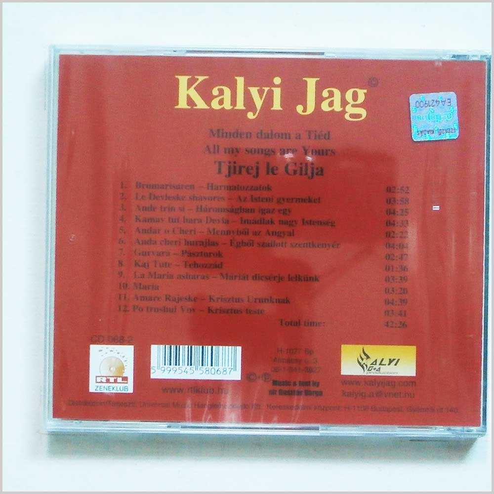 Kalyi Jag - Tjirej le Gilja, Minden Dalom a Tied, All My Songs Are Yours (5999545580687)