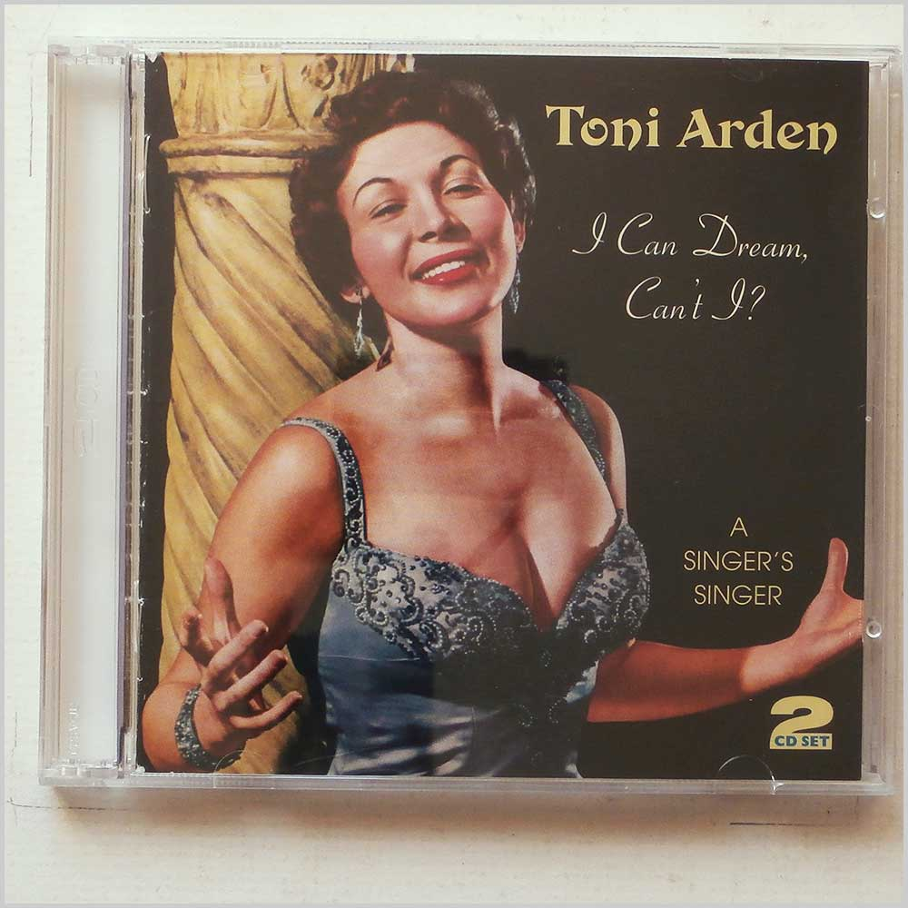 Toni Arden - I Can Dream, Can't I?, A Singer's Singer (604988064421)