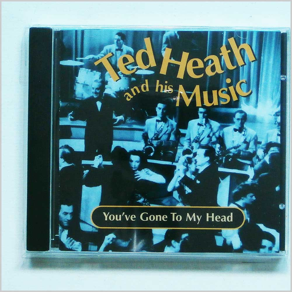 Ted Heath and His Music - You've Gone To My Head (604988257526)
