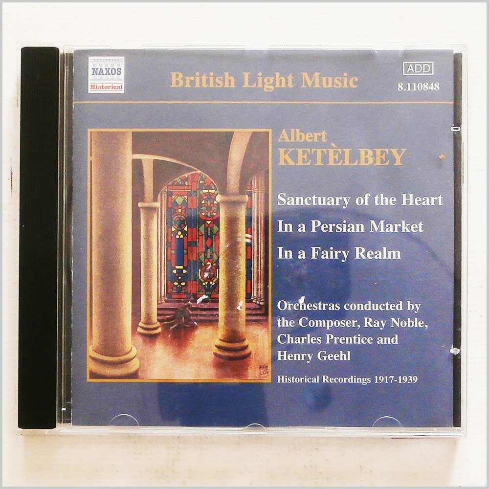 Albert Ketelbey, Ray Noble - Albert Ketelbey: Sanctuary of the Heart, In a Persian Market, In a Fairy Realm (636943184820)