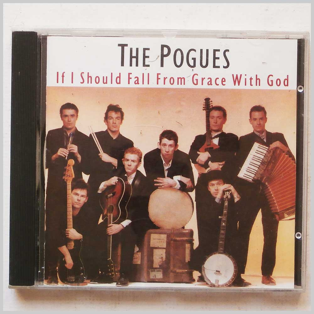 The Pogues - If I Should Fall From The Grace Of God (689279385232)