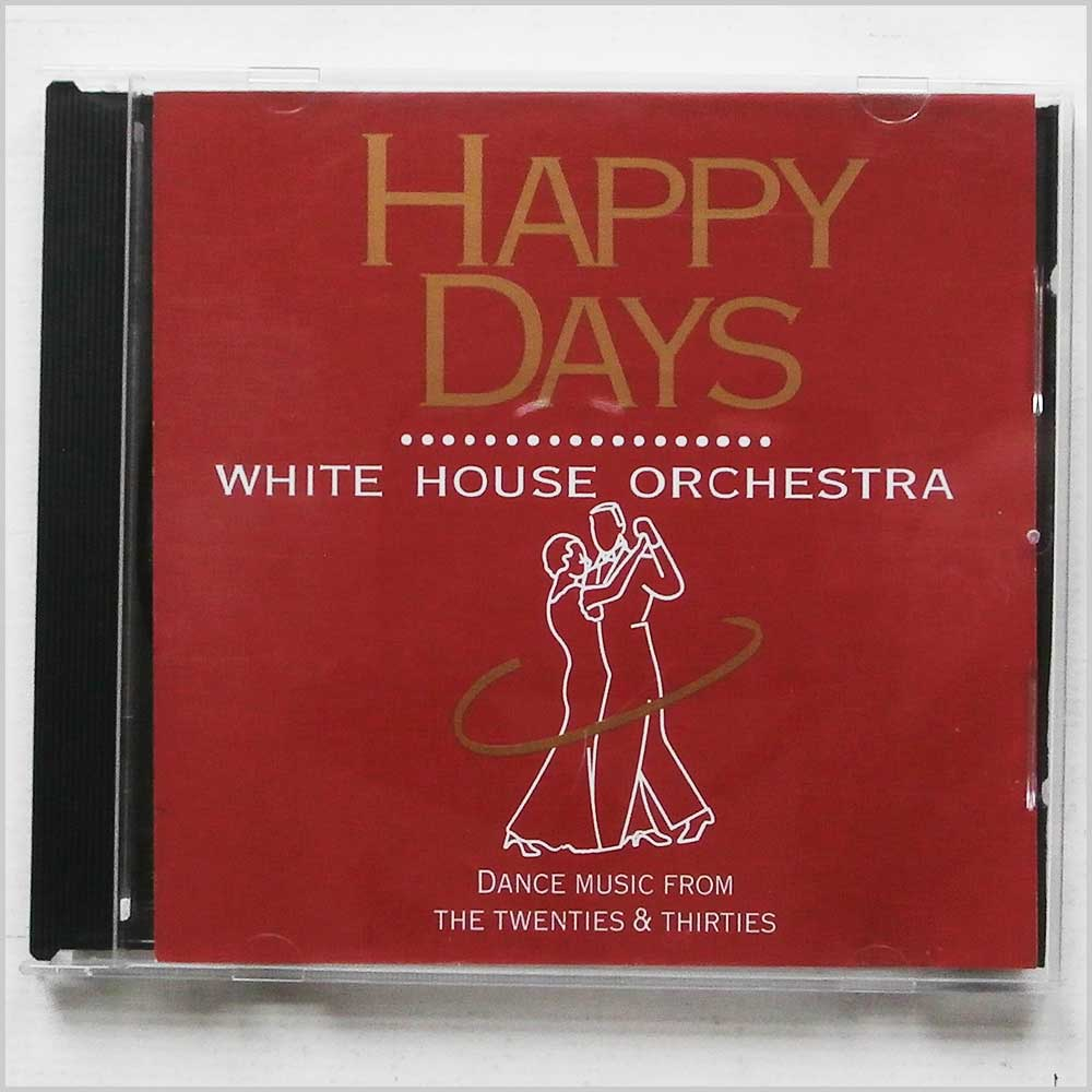 White House Orchestra - Happy Days, Dance Music From The Twenties and Thirties (704335262071)