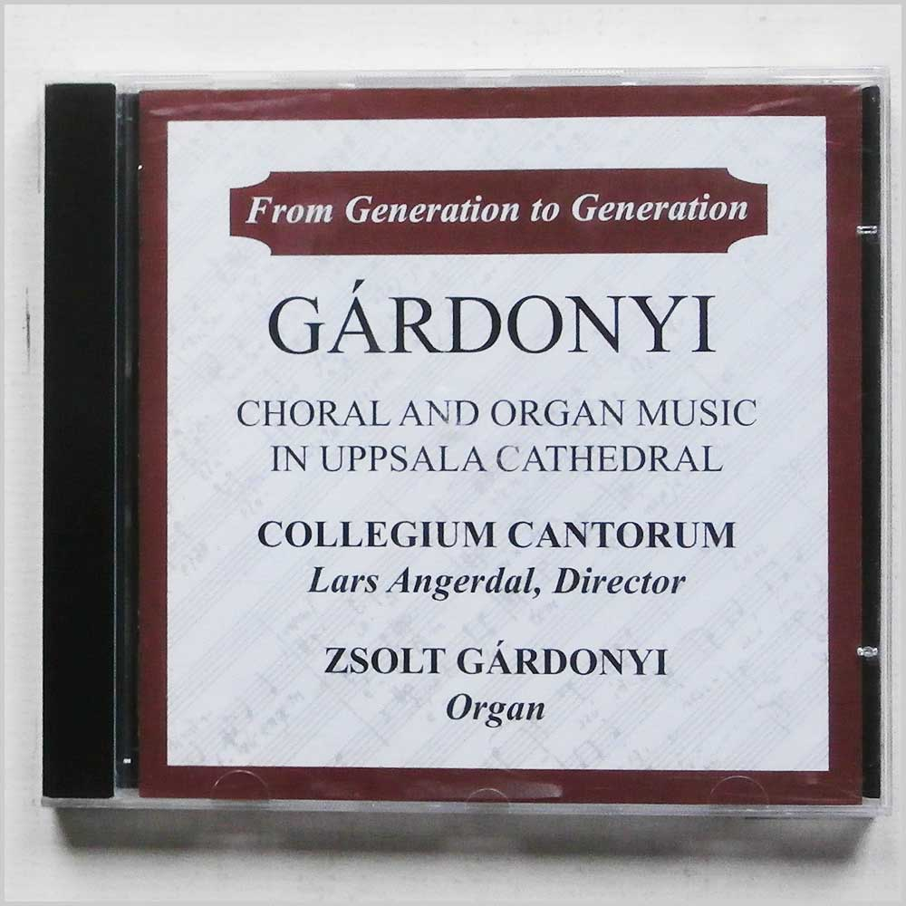 Collegium Cantorum - Gardonyi: From Generation to Generation, Choral and Organ Music in Uppsala Cathedral (7320470027264)