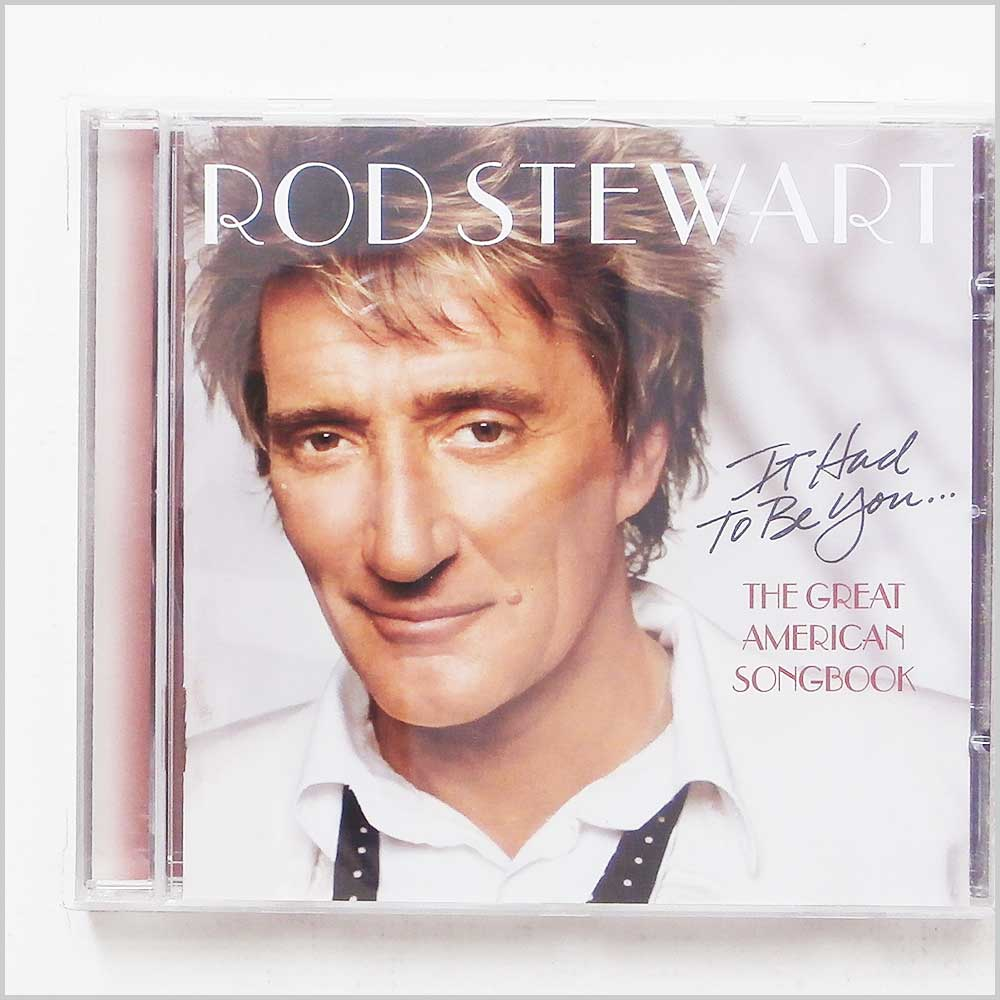 Rod Stewart - It Had To Be You: The Great American Songbook (743219686725)