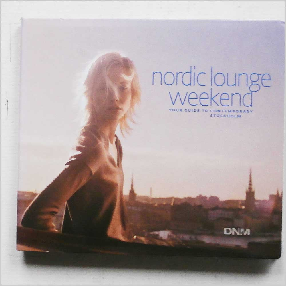 Various - Nordic Lounge Weekend: Your Guide to Contemporary Stockholm (8164100023)