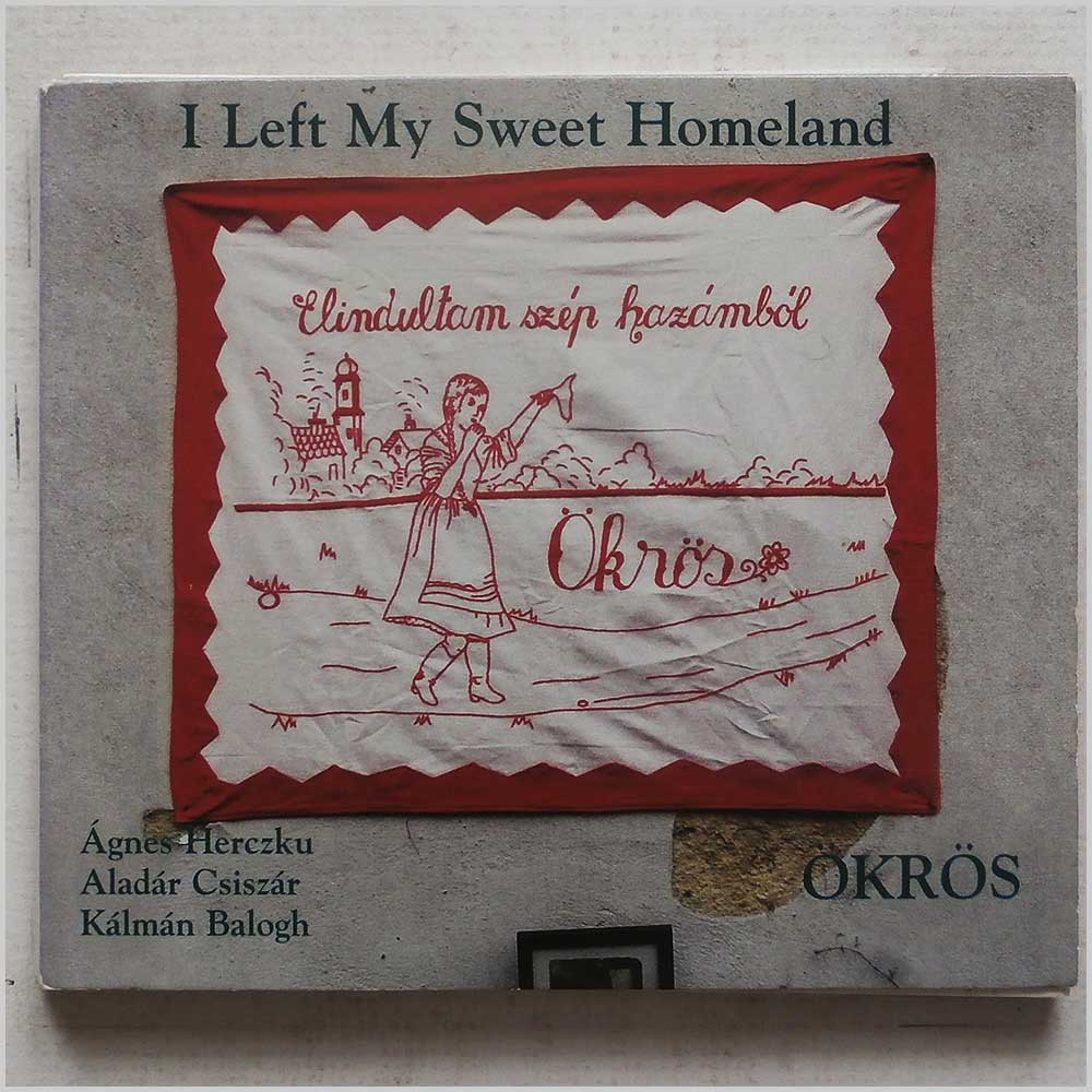 Okros Ensemble - I Left My Sweet Homeland, Elindultan Szep Hazambol (8216 5163 2)