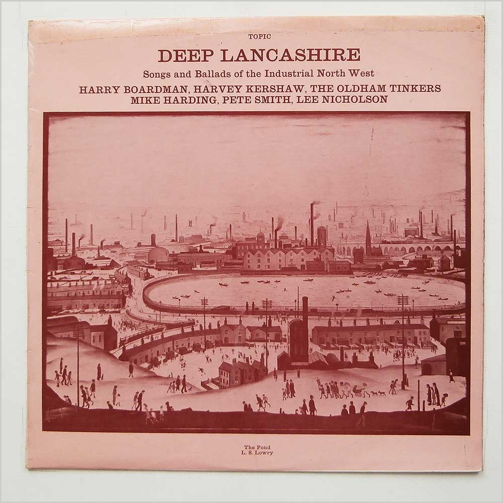 Various - Deep Lancashire Songs And Ballads Of The Industrial North West (12T188)