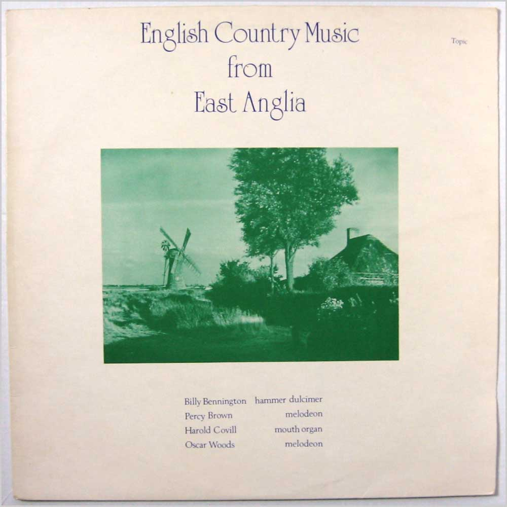 Billy Bennington, Percy Brown, Harold Covill, Oscar Woods - English Country Music From East Anglia (12TS229)