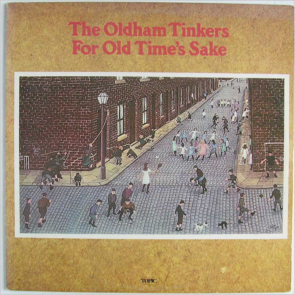 Oldham Tinkers - For Old Time's Sake (12TS276)