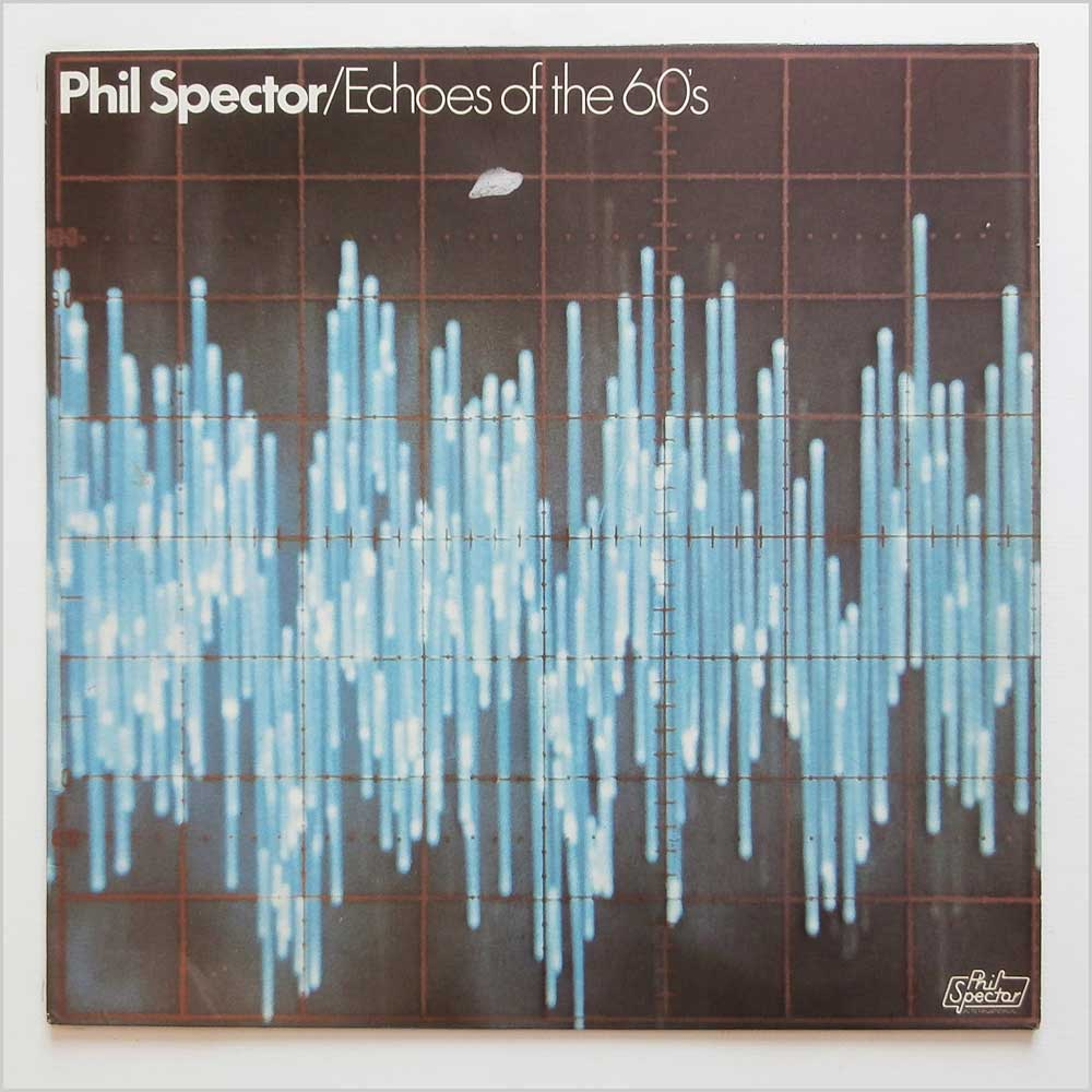 Phil Spector - Echoes Of The 60's (2307 013)