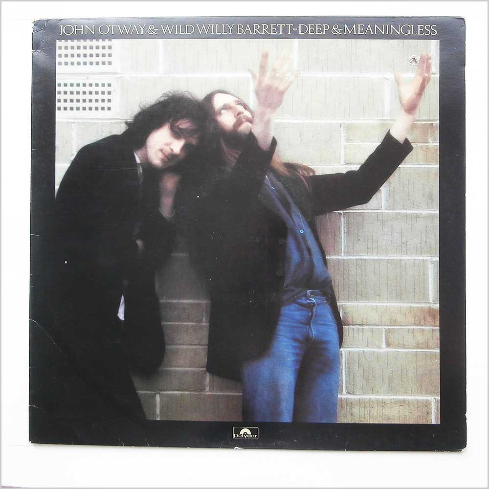 John Otway & Willy Barrett - Deep And Meaningless (2383 501)