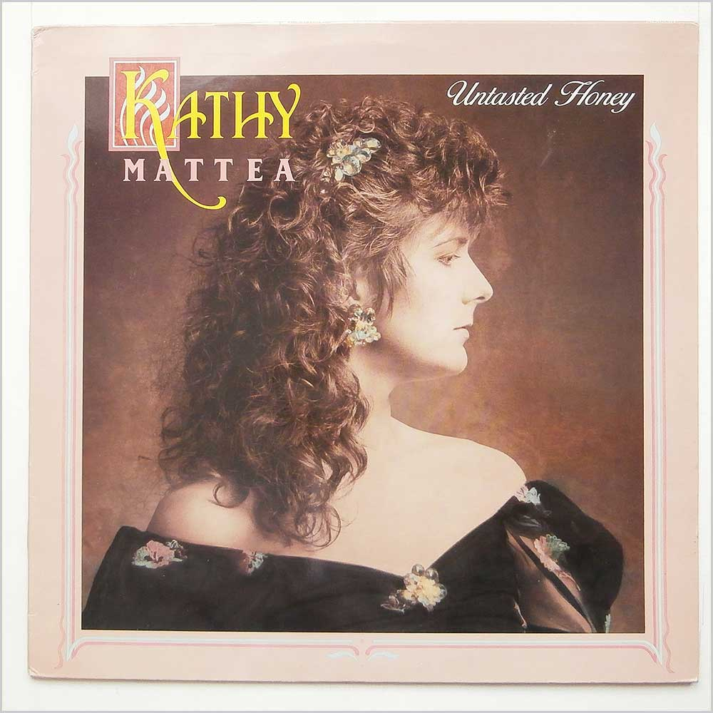Kathy Mattea - Untasted Honey (832 793-1)
