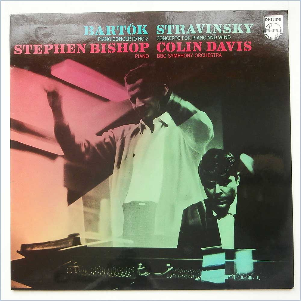 Stephen Bishop and Colin Davis - Bartok-Stravinsky Piano Concerto No. 2 and Concerto For Piano And Wind Instruments (839 761 LY)