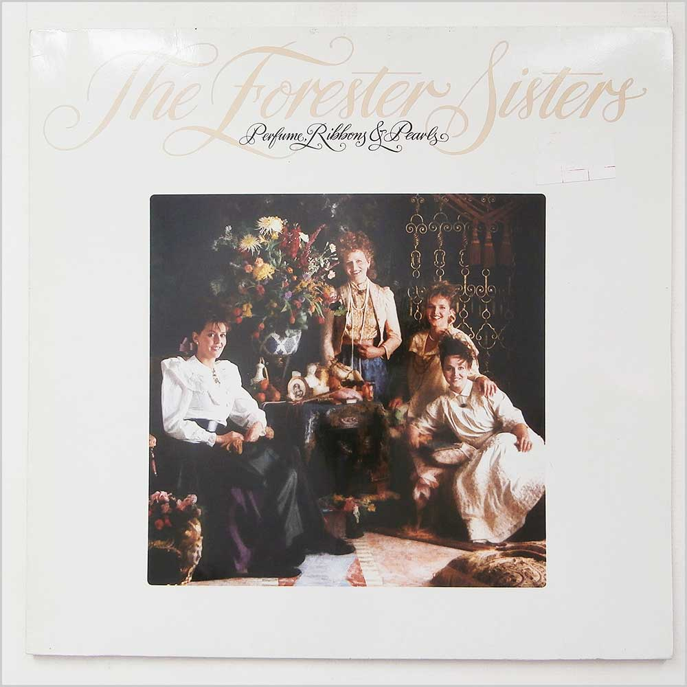 The Forester Sisters - Perfume, Ribbons And Pearls (925 411-1)