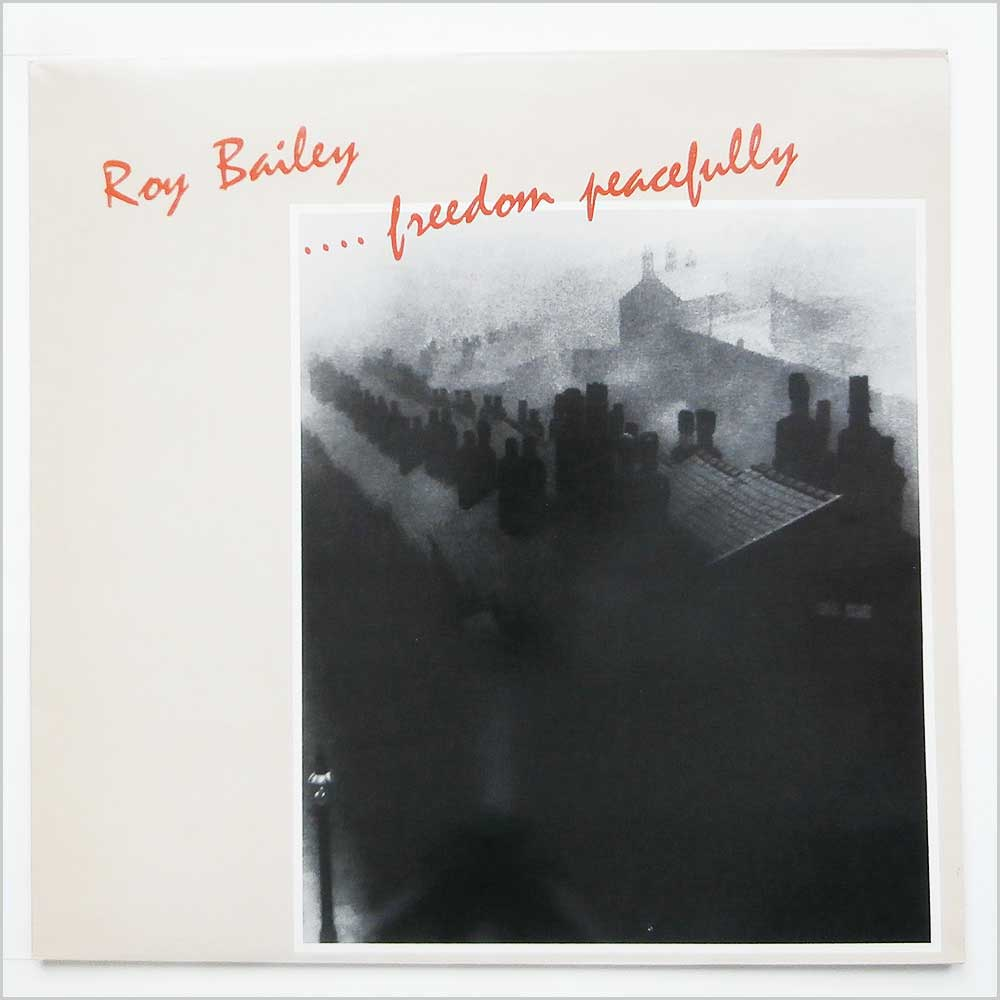 Roy Bailey - Freedom Peacefully (CF 386)