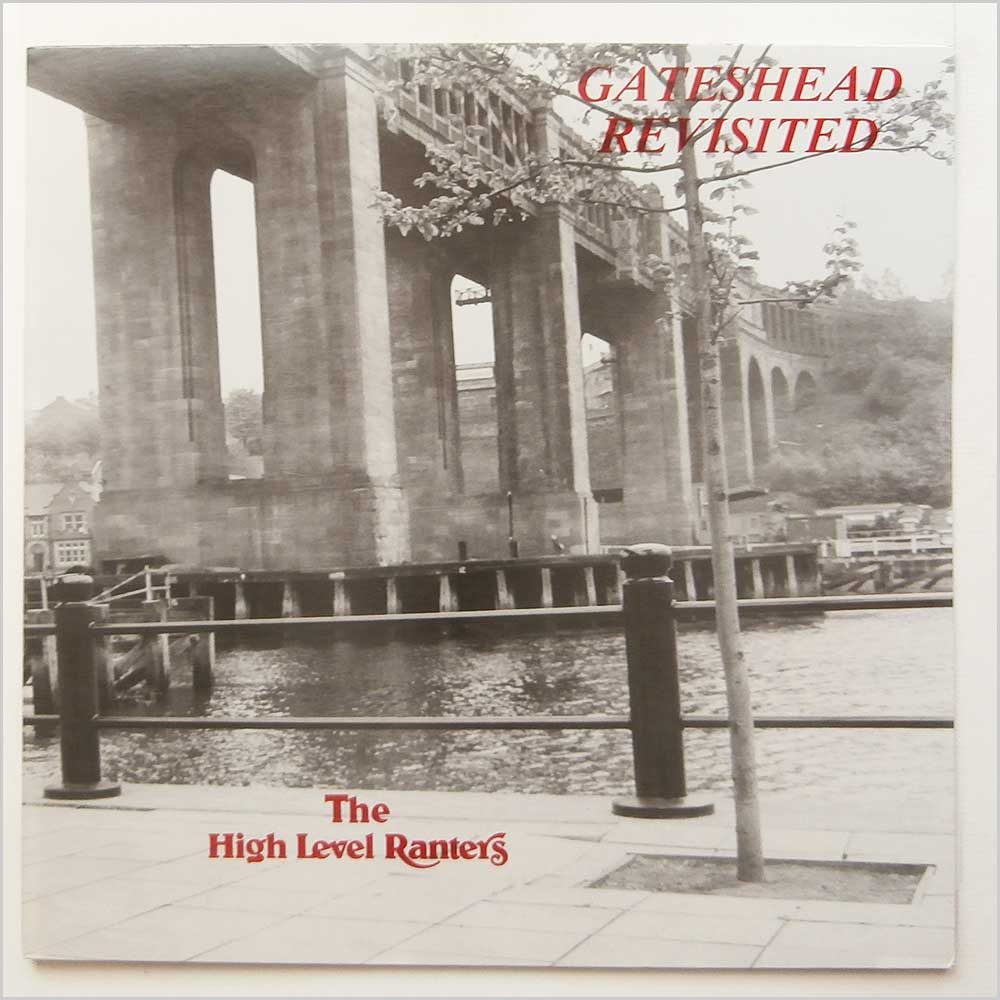 The High Level Ranters - Gateshead Revisited (CGR 005)