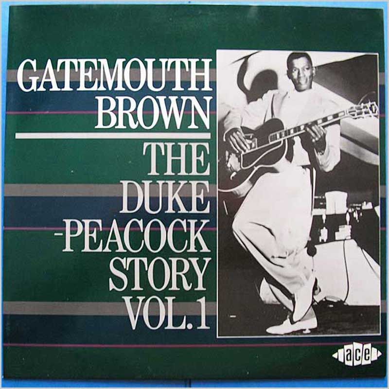 Gatemouth Brown - The Duke Peacock Story Vol 1 (CHD 161)