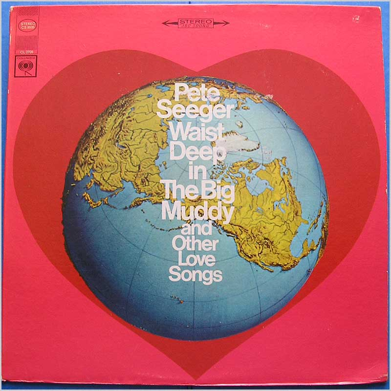 Pete Seeger - Waist Deep In The Big Muddy And Other Love Songs (CL 2705)