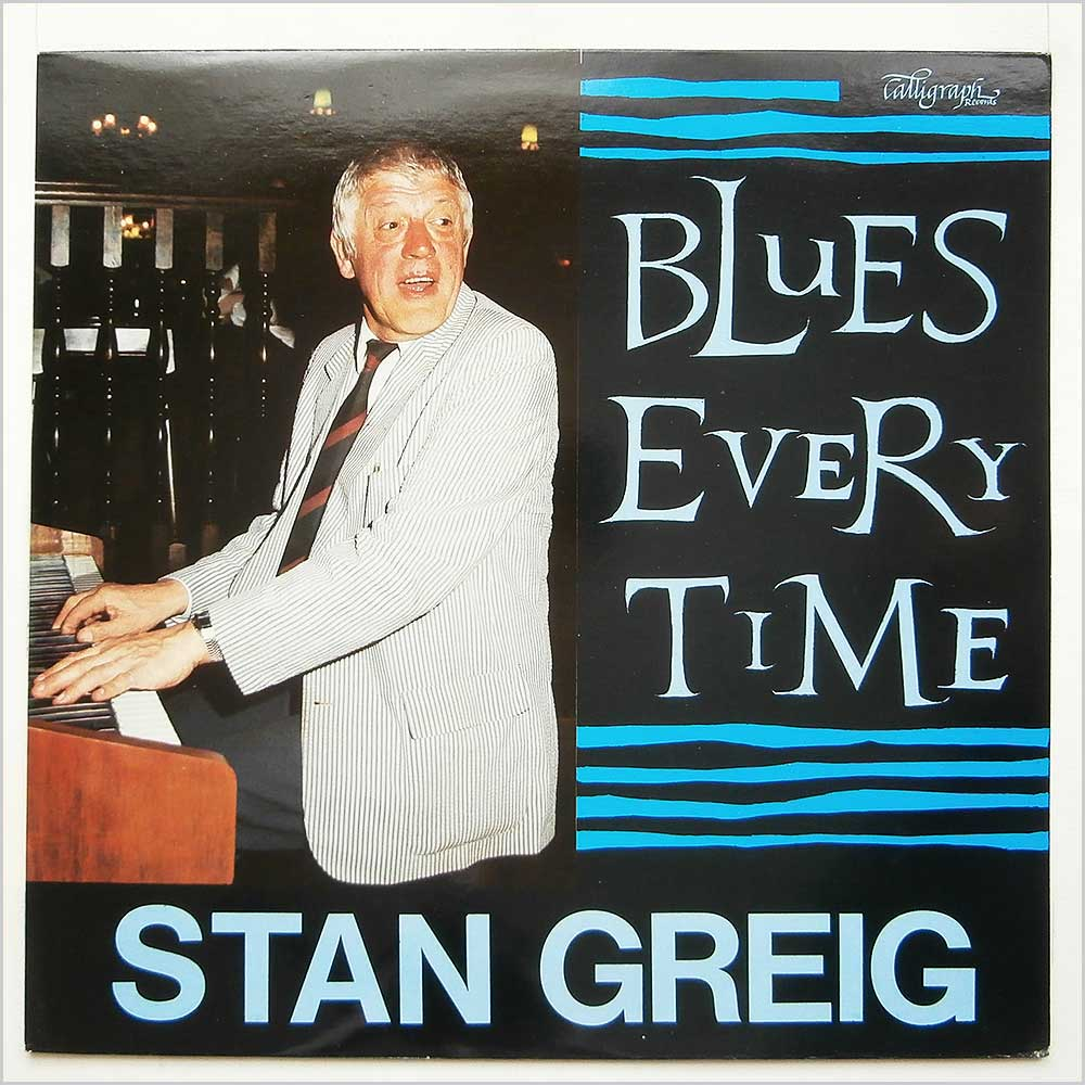 The Stan Greig Trio - Blues Every Time (CLGLP 004)