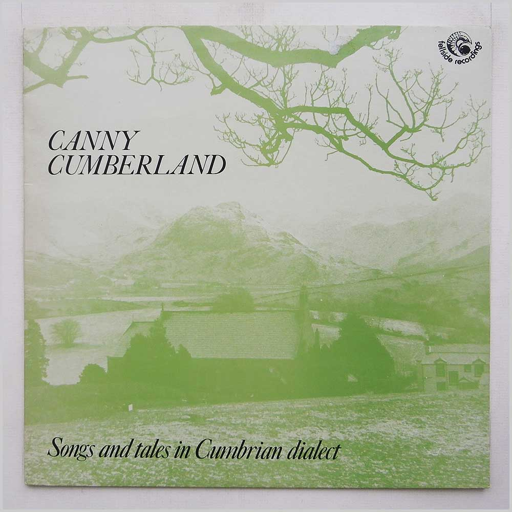 Linda Adams, Angi Marchant, Robbie Ellis, Derwent Pickering, Hodgett's Barnstormers - Canny Cumberland, Songs And Tales In The Cumberland Dialect (FE013)