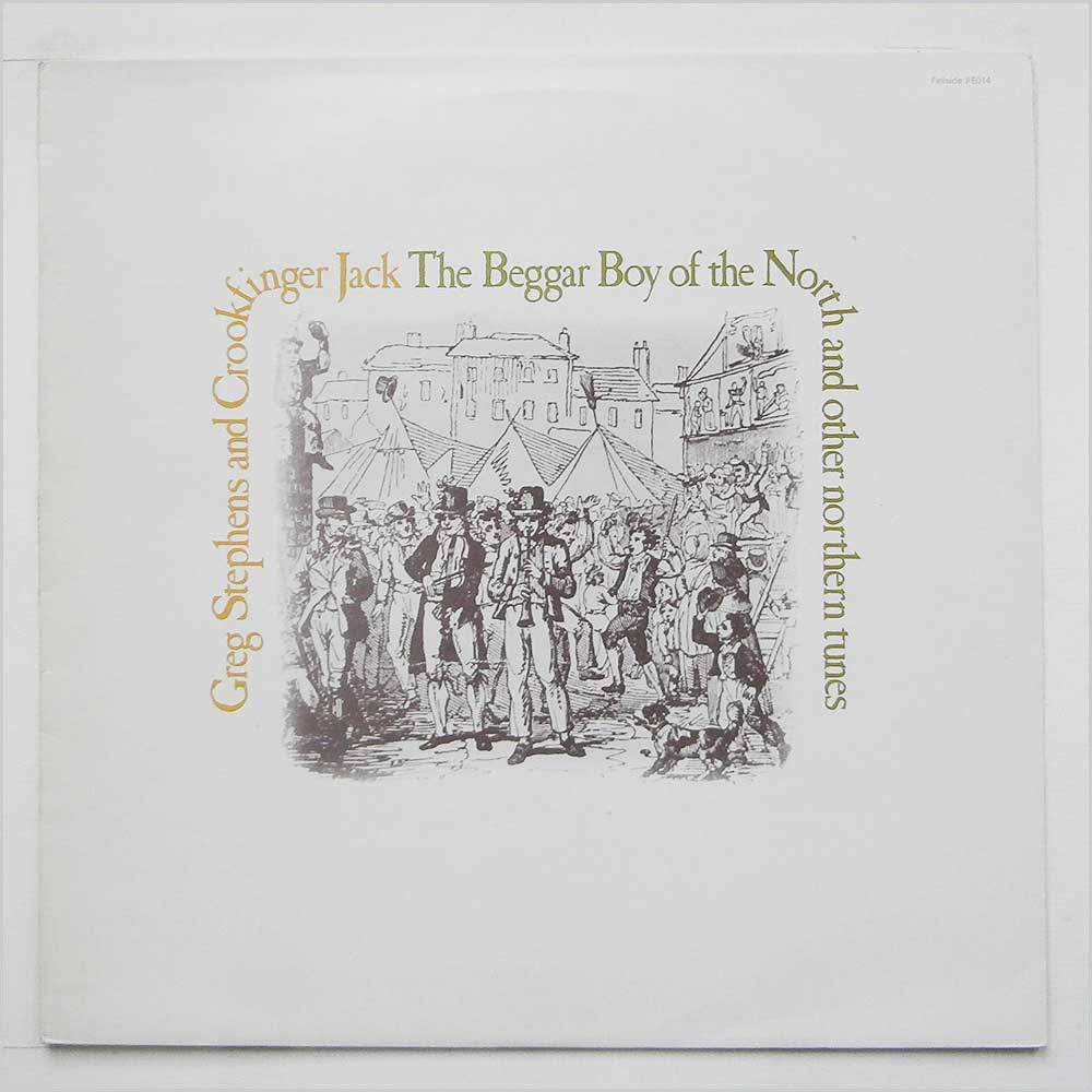 Greg Stephens And Crookfinger Jack - The Beggar Boy Of Thenorth And Other Northern Tunes (FEO 14)