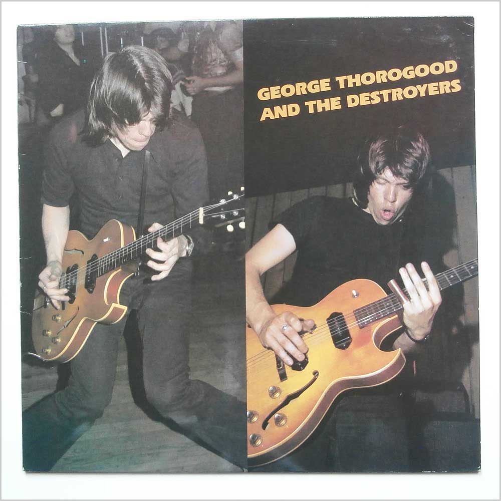 George Thorogood And The Destroyers - George Thorogood And The Destroyers (FIEND 55)