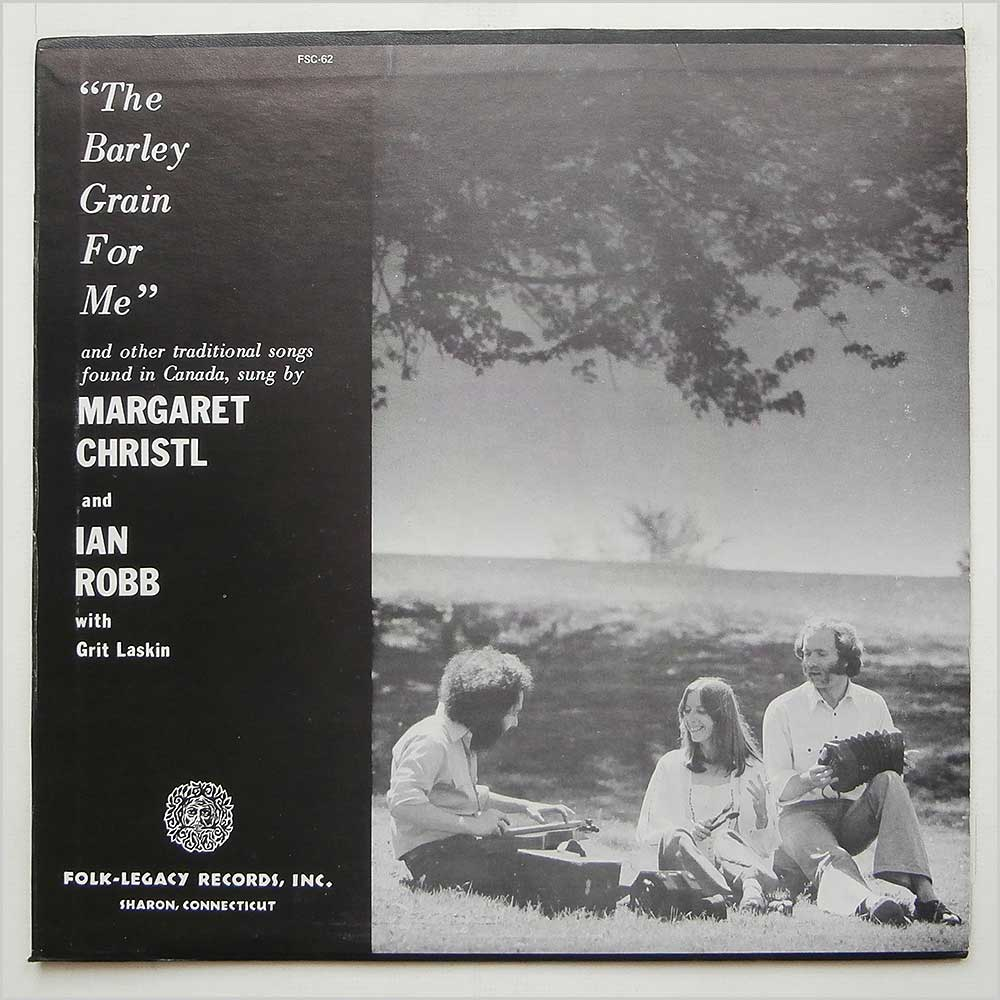 Margaret Christl And Ian Robb - The Barley Grain For Me (FSC-62)