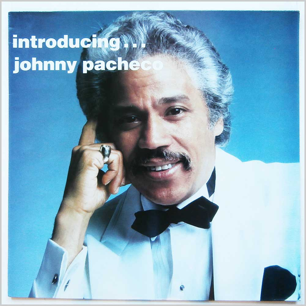 Johnny Pacheco - Introducing Johnny Pacheco (HOT 121)