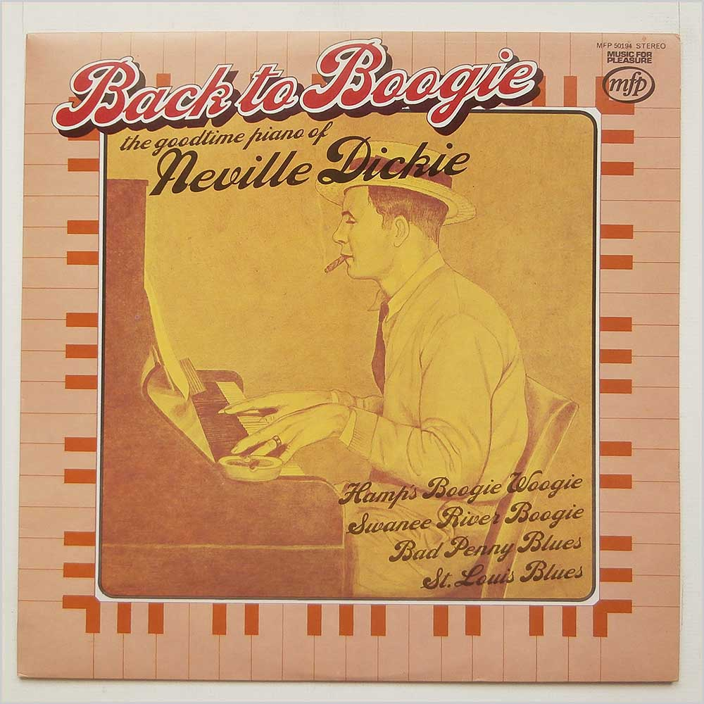 Neville Dickie - Back To Boogie (The Goodtime Piano Of Neville Dickie) (MFP 50194)