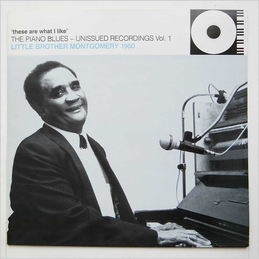 Little Brother Montgomery - The Piano Blues Unissued Recordings Volume 1: These Are What I Like Little Brother Montgomery 1960  (PY4451)