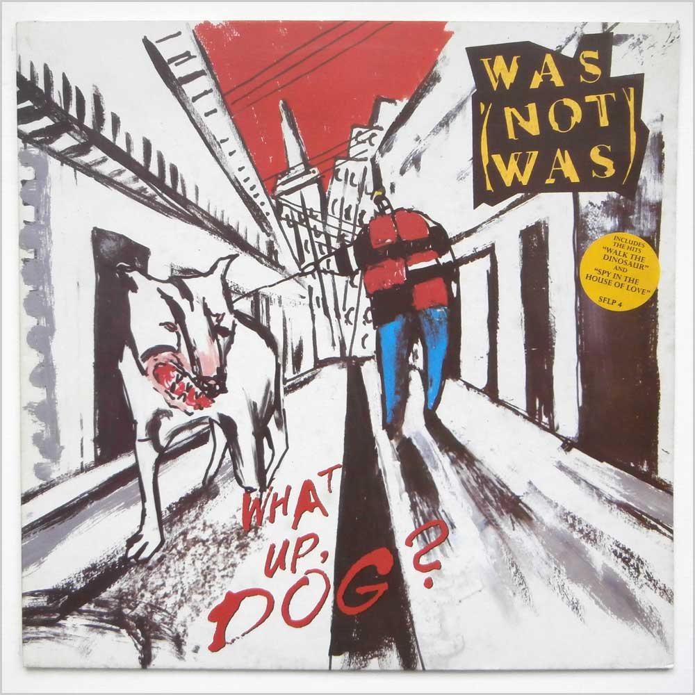 Was (Not Was) - What Up Dog? (SFLP 4)