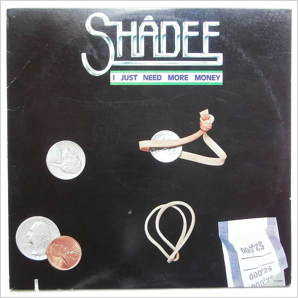 Shadee - I Justs Need More Money (T7-368R1)