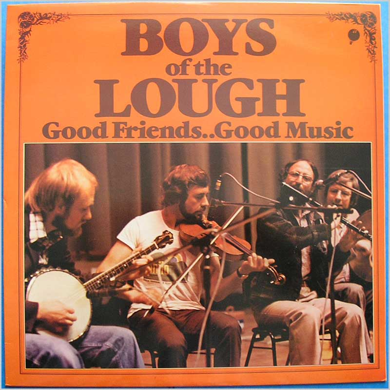 The Boys of the Lough - Good Friends Good Music (TRA 354)