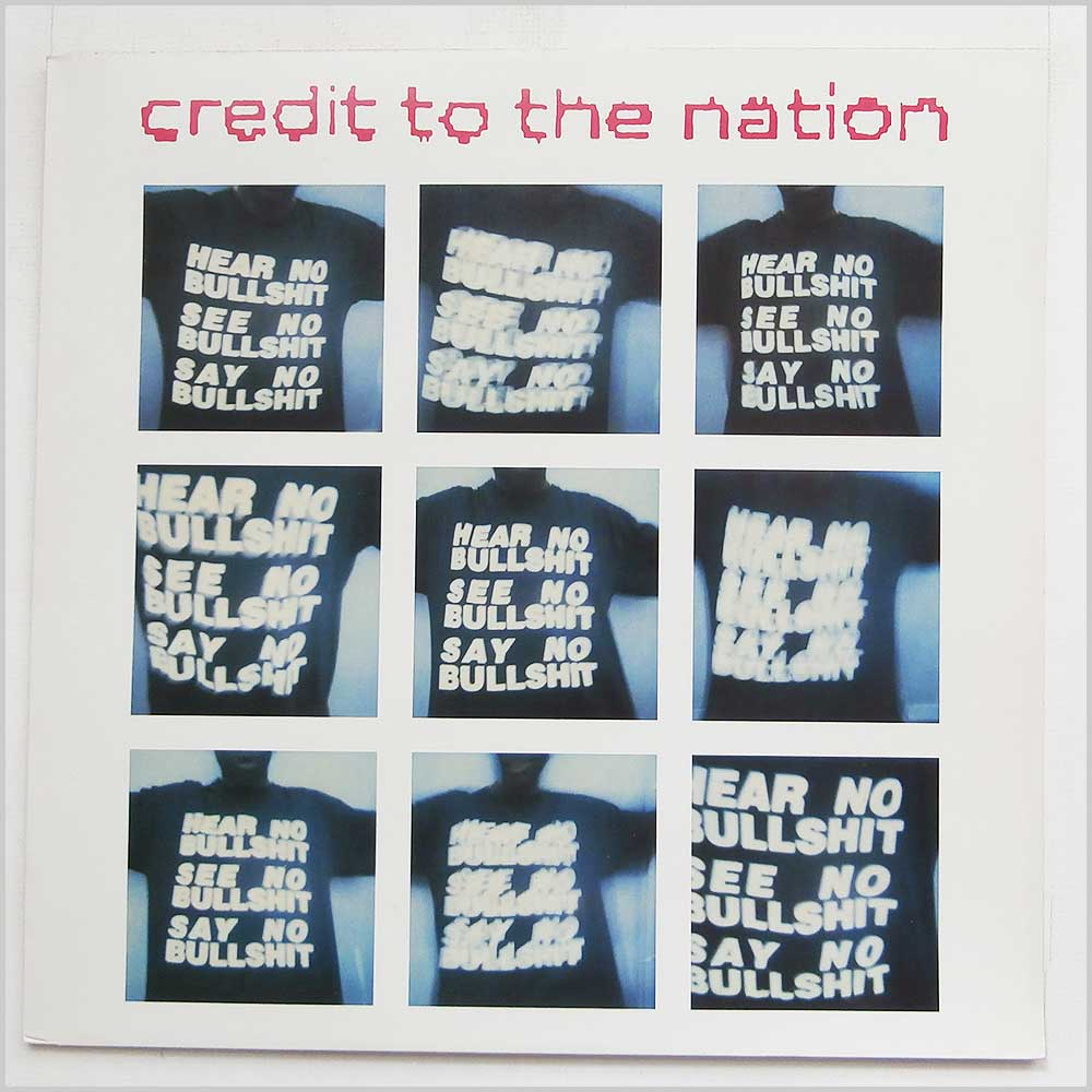Credit To The Nation - Hear No Bullshit See No Bullshit Say No Bullshit (114TP12)