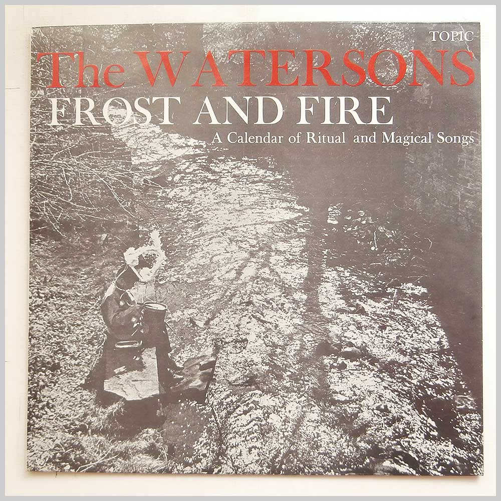 The Watersons - Frost And Fire: A Calendar Of Ritual And Magical Songs (12T136)
