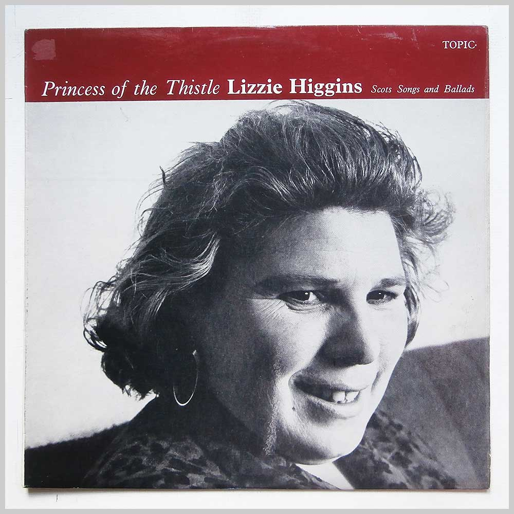 Lizzie Higgins - Princess Of The Thistle (Scots Songs And Ballads) (12T185)