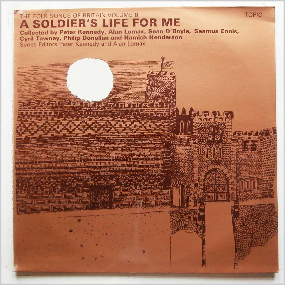 Various - The Folk Songs Of Britain Volume 8: A Soldier's Life For Me (12T196)