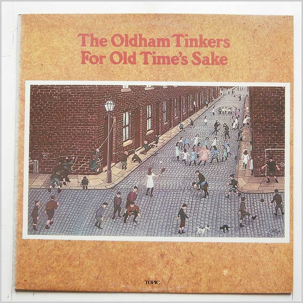 The Oldham Tinkers - For Old Time's Sake (12TS 276)