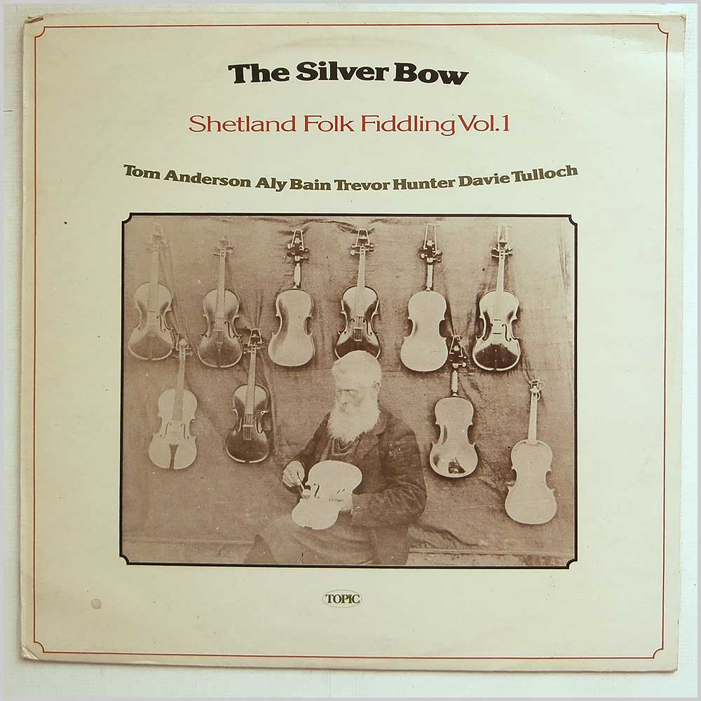 Tom Anderson, Ally Bain, Trevor Hunter, Davie Tulloch - The Silver Bow Shetland Folk Fiddling Vol.1 (12TS281)