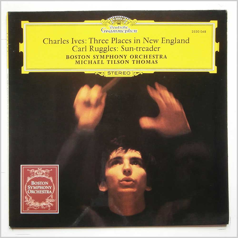 Michael Tilson Thomas, Boston Symphony Orchestra - Charles Ives: Three Places In New England, Carl Ruggles: Sun-Treader (2530 048)