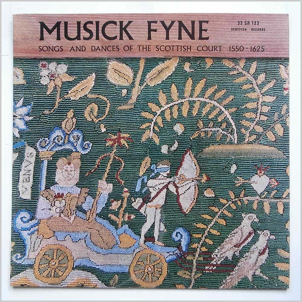 The Saltire Singers - Musick Fyne, Songs And Dances Of The Scottish Court 1550-1625 (33 SR 133)