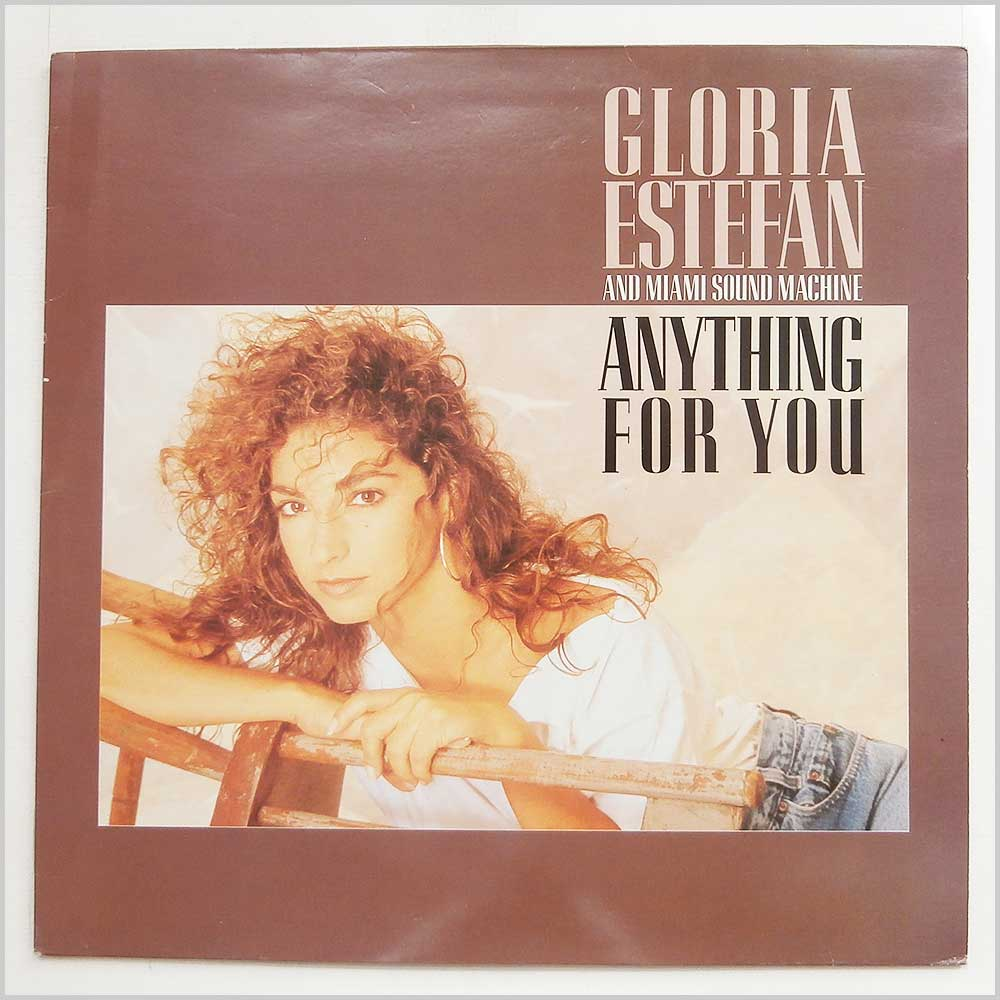 Gloria Estefan And Miami Sound Machine - Anything For You (463125 1)