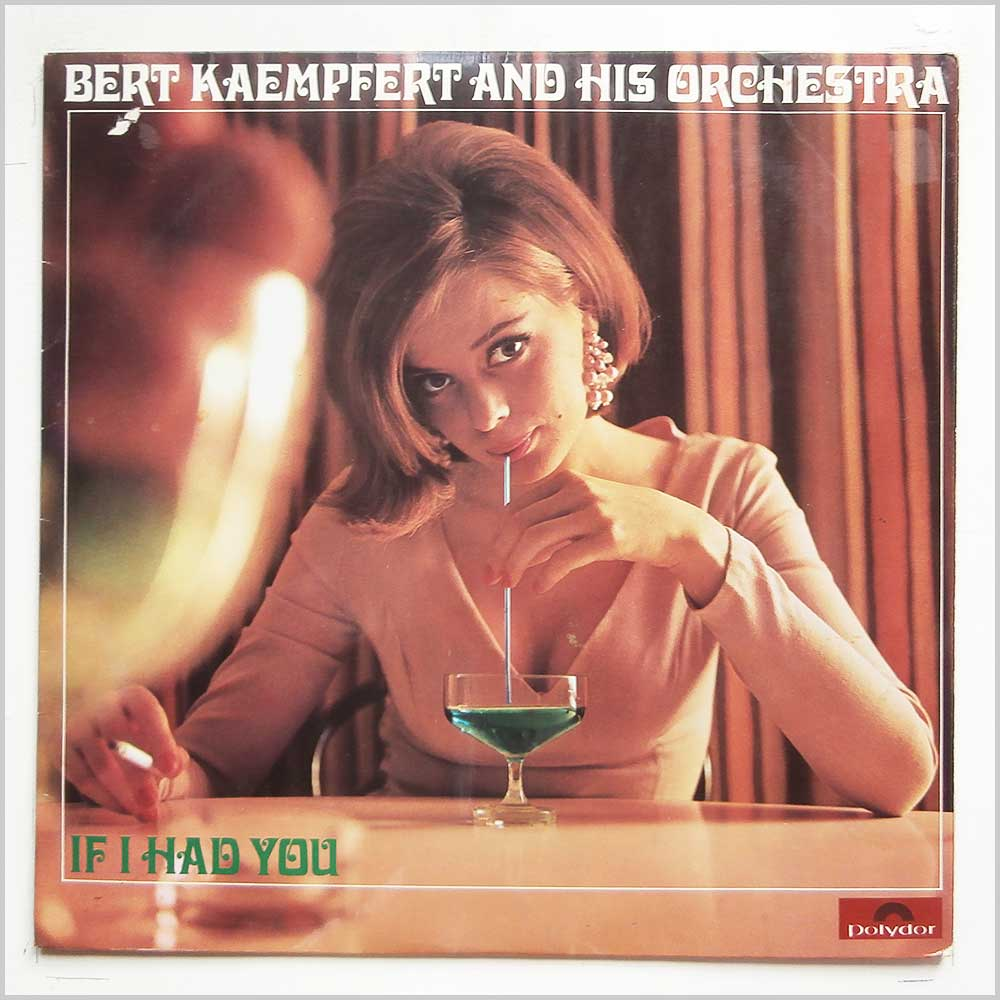 Bert Kaempfert and His Orchestra - If I Had You (583 557)