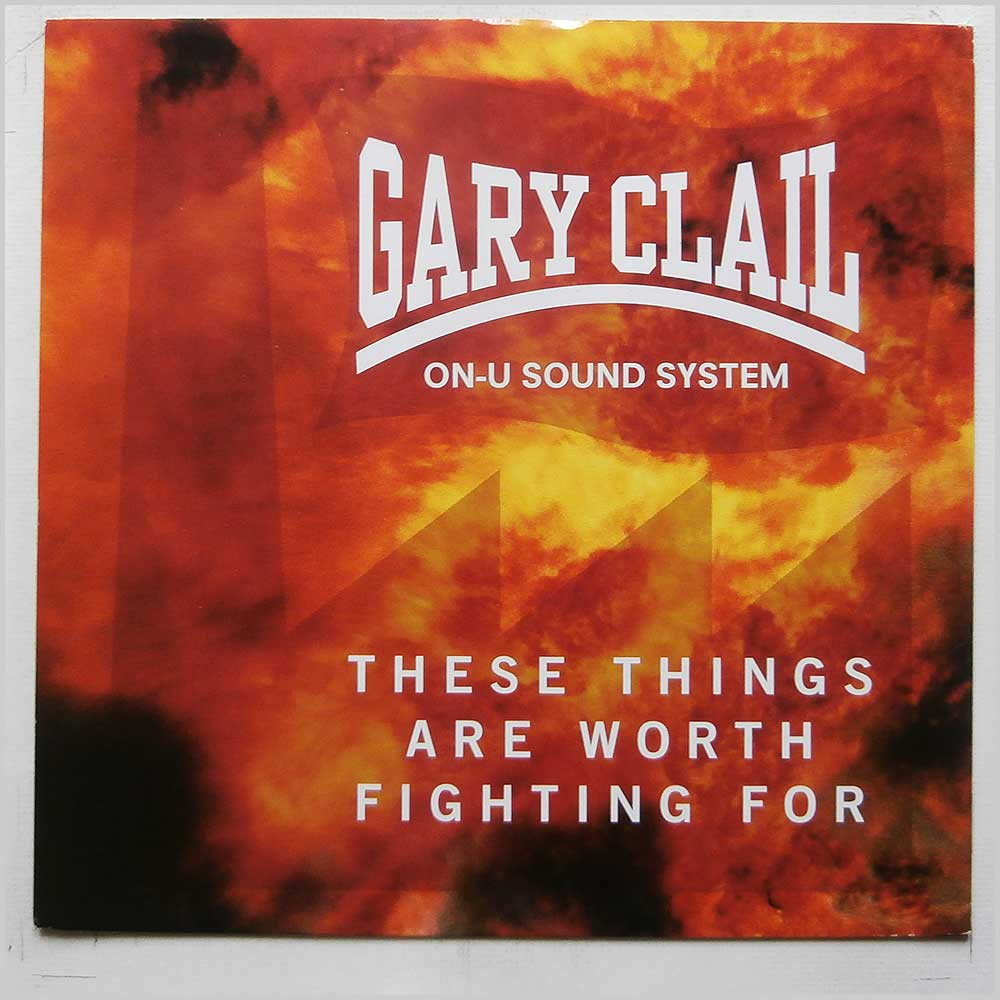 Gary Clail On-U Sound System - These Things Are Worth Fighting For (74321 14722 1)