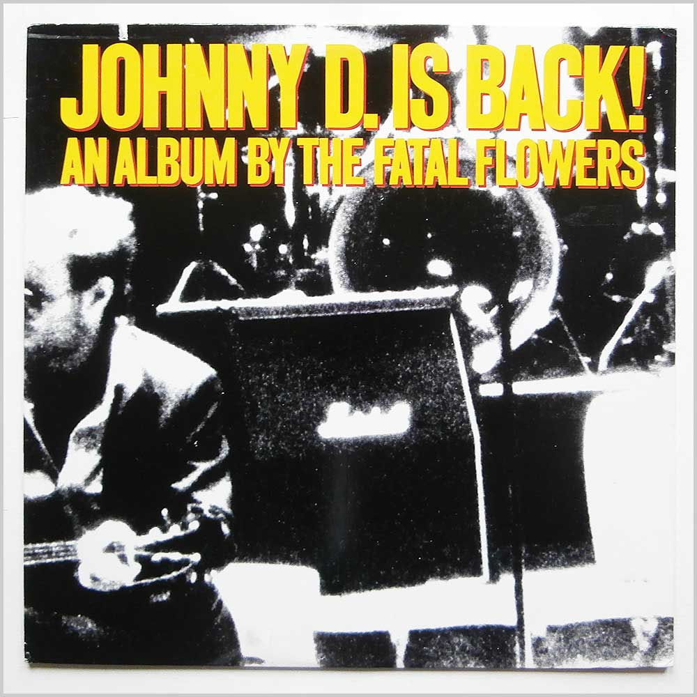 The Fatal Flowers - Johnny D. Is Back! (7 81872-1)